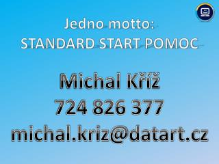 Jedno motto: STANDARD START POMOC