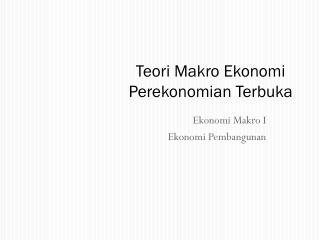 Teori Makro Ekonomi Perekonomian Terbuka