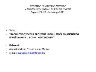 """Tema: """"RAČUNOVODSTVENA PROFESIJA I REGULATIVA FINANCIJSKOG IZVJEŠTAVANJA U BOSNI I HERCEGOVINI"""""""