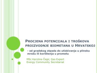 Procjena potencijala i troškova proizvodnje biometana u Hrvatskoj