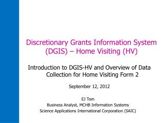 Discretionary Grants Information System (DGIS) – Home Visiting (HV)