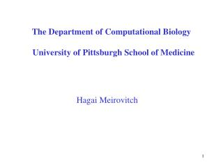 The Department of Computational Biology                University of Pittsburgh School of Medicine