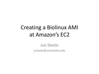 Creating  a  Biolinux AMI at Amazon�s EC2