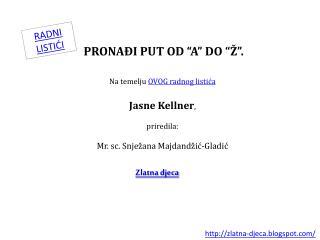 Na temelju  OVOG radnog listića  Jasne  Kellner ,  priredila: