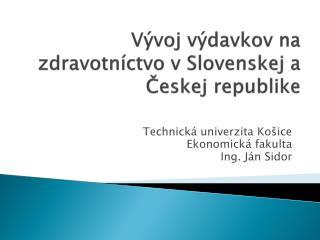 Vývoj výdavkov na zdravotníctvo v Slovenskej a Českej republike