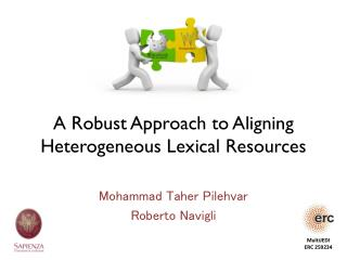 A  Robust Approach  to  Aligning Heterogeneous Lexical Resources