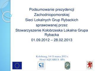 Kołobrzeg, 14-15 marca 2013 r.  Hotel AQUARIUS  SPA