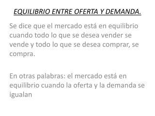 EQUILIBRIO ENTRE OFERTA Y DEMANDA.