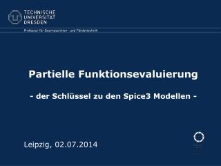 Partielle Funktionsevaluierung - der Schlüssel zu den Spice3 Modellen -