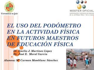 EL USO DEL PODÓMETRO EN LA ACTIVIDAD FÍSICA EN FUTUROS MAESTROS DE EDUCACIÓN FÍSICA