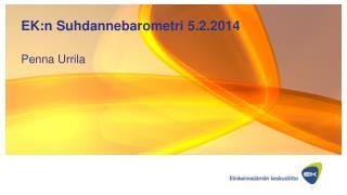 EK:n  Suhdannebarometri 5.2.2014