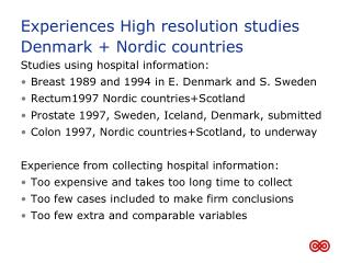 Experiences High resolution studies Denmark  + Nordic  countries