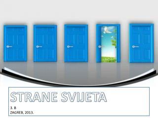 STRANE SVIJETA 3. B ZAGREB, 2013.