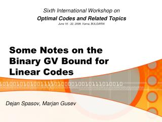 Some Notes on the  Binary GV Bound for  Linear Codes