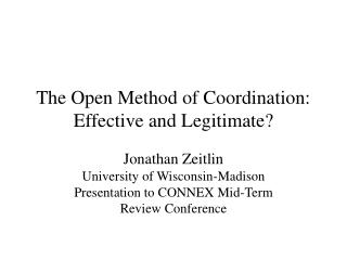 The Open Method of Coordination:  Effective and Legitimate