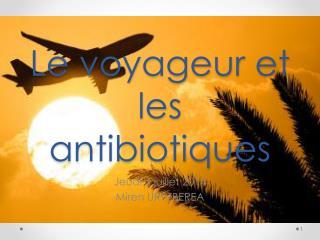 Le voyageur et les antibiotiques