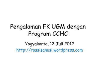 Pengalaman  FK UGM  dengan  Program CCHC
