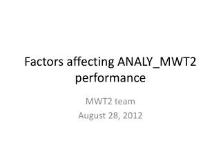 Factors affecting ANALY_MWT2 performance