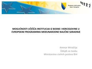 Ammar Miraščija Odsjek za nauku Ministarstvo civilnih poslova BiH