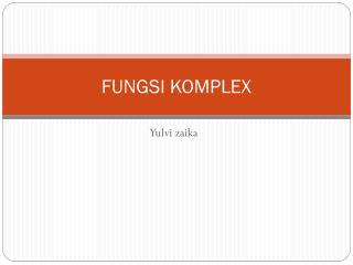 FUNGSI KOMPLEX