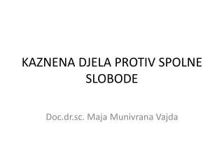 KAZNENA DJELA PROTIV SPOLNE SLOBODE