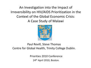 Priorities 2010 Conference 24 th  April 2010, Boston.
