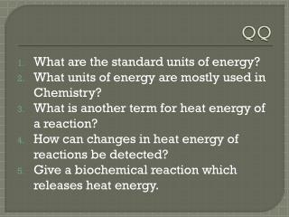 What are the standard units of energy? What units of energy are mostly used in Chemistry?