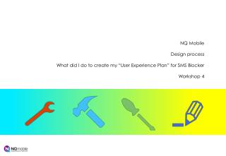 "NQ Mobile Design process What did I do to create my ""User Experience Plan"" for SMS Blocker"