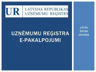 Uzņēmumu reģistra  E-pakalpojumi
