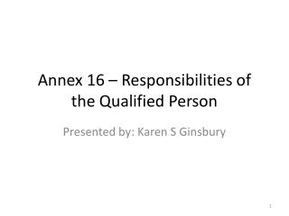 Annex 16 – Responsibilities of the Qualified Person