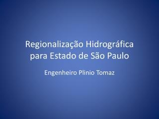 Regionalização Hidrográfica para Estado de São Paulo