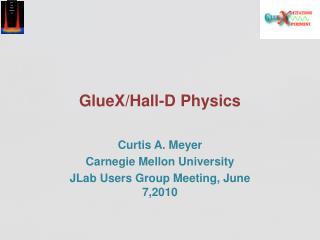 GlueX/Hall-D Physics