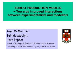 FOREST PRODUCTION MODELS   Towards improved interactions  between experimentalists and modellers