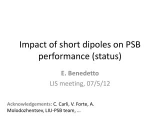 Impact of short dipoles on PSB performance (status)