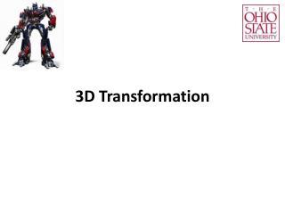 3D Transformation
