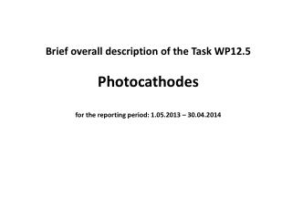 Brief overall description of the Task WP12.5  Photocathodes