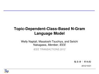 Topic-Dependent-Class-Based N-Gram Language Model