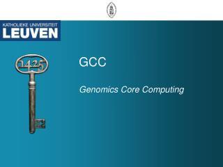GCC Genomics Core Computing