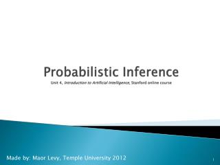 Probabilistic Inference Unit 4, Introduction to Artificial  Intelligence,  Stanford  online course
