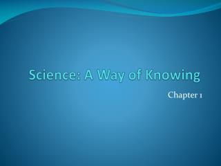 Science: A Way of Knowing