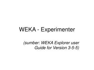 WEKA - Experimenter