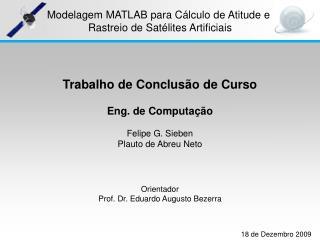 Modelagem MATLAB para Cálculo de Atitude e  Rastreio de Satélites Artificiais
