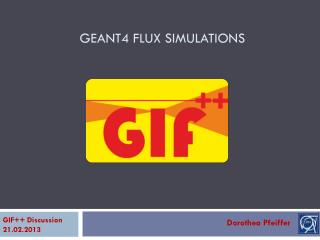 Geant4 FLUX SIMULATIONS