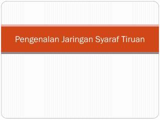 Pengenalan Jaringan Syaraf Tiruan