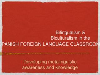 Bilingualism & Biculturalism in the