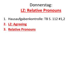Donnerstag : LZ: Relative Pronouns