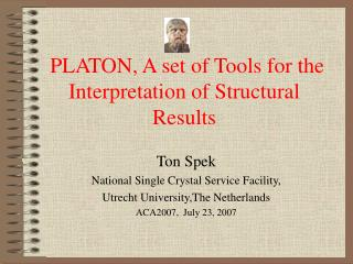 PLATON, A set of Tools for the Interpretation of Structural Results