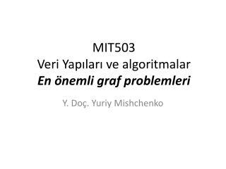 MIT503  Veri Yap?lar? ve algoritmalar En  �nemli graf  problemleri