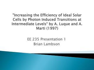 EE 235 Presentation 1 Brian  Lambson