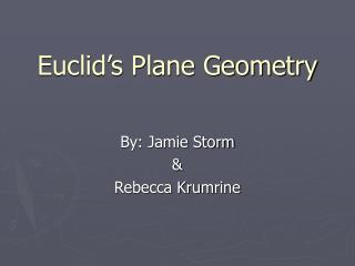 Euclid s Plane Geometry